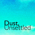 Dust, Unsettled image