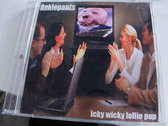 Anklepants Icky Wicky Lolliepop..COMPACT DISK