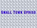 Small Town Uprise image