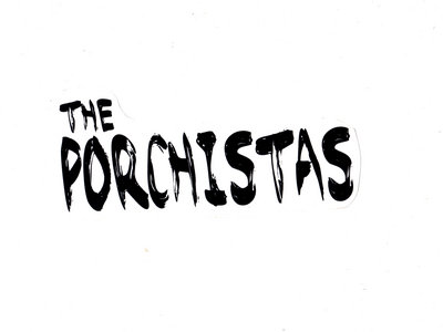 The Porchistas bumper sticker