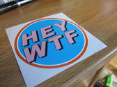 HEY WTF Records Official Sticker