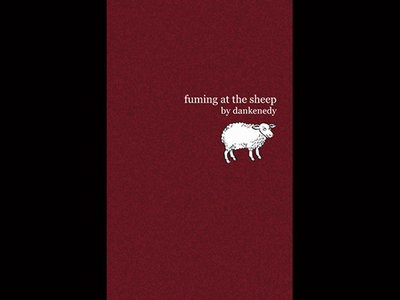 Fuming At The Sheep (a novel) [2009]