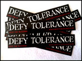 Defy Tolerance Sticker