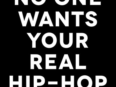 No One Wants Your Real Hip-Hop 10 Pack