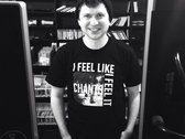 Chants - I Feel Like I Feel It T-Shirt