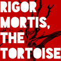 Rigor Mortis the Tortoise image