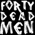 Forty Dead Men image