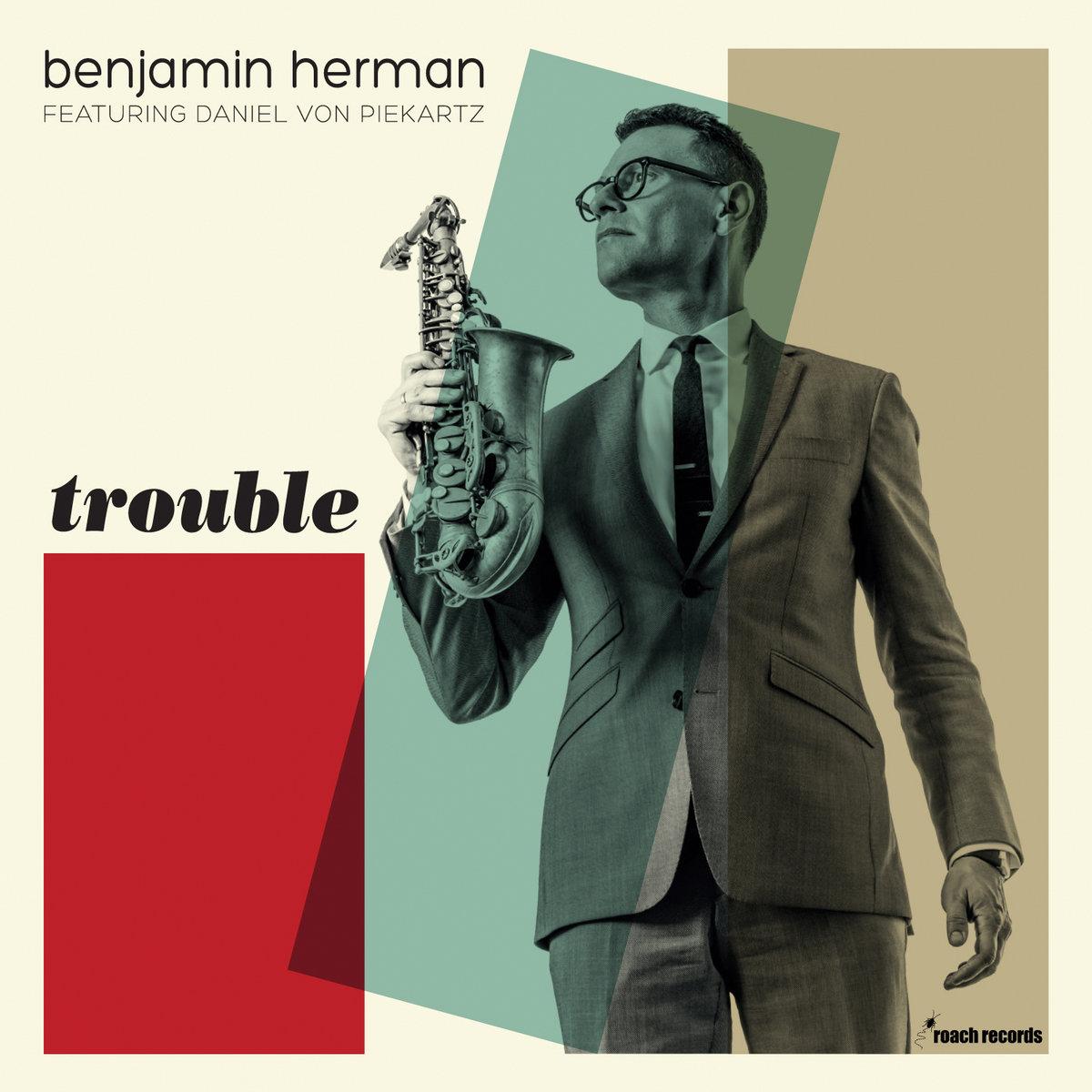 Benjamin Herman Featuring Daniel Von Piekartz-Trouble-2014-gnvr Download