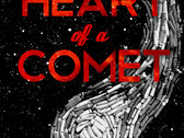 The Heart of a Comet PRE- SALE + $5.00 God Circus