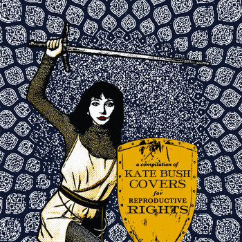 Running Up That Hill: Kate Bush Covers for Reproductive Rights cover art