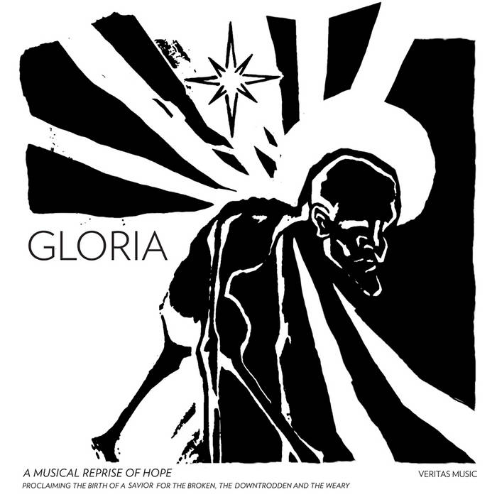 GLORIA: A Musical Reprise Of Hope Proclaiming The Birth Of A Savior For The Broken, The Downtrodden, And The Weary cover art