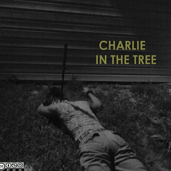 Charlie In The Tree cover art
