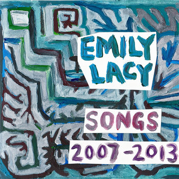 Emily Lacy: Songs 2007-2013 cover art