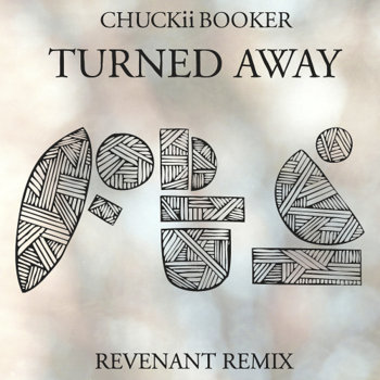 Chuckii Booker - Turned Away (Revenant Remix) cover art