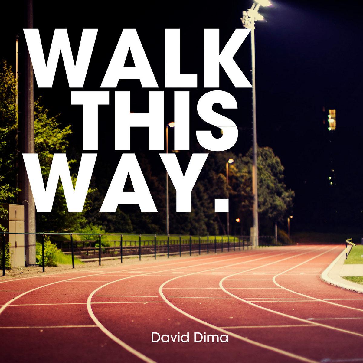 Walk This Way | Dima Music: dimamusic.bandcamp.com/album/walk-this-way