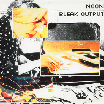 HV/NOON -  HV/NOON (2014); Bleak Output (2000)