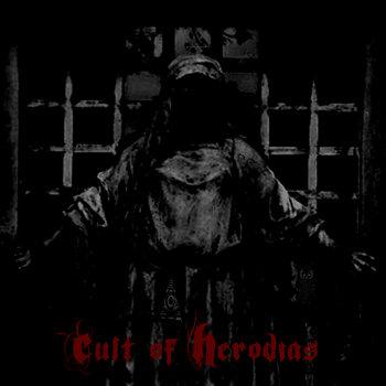 Herodias is now CULT OF HERODIAS cover art