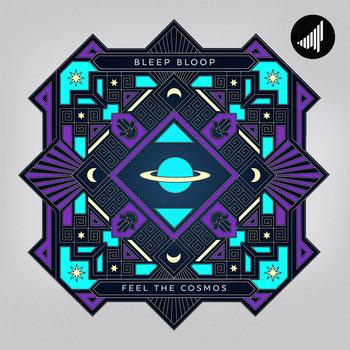 Bleep Bloop - Feel The Cosmos (STRTEP028) cover art