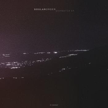 Soular Order - Overwatch EP (CBNR007) cover art