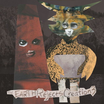 The Earth Rejects Creation - Volume 3 cover art