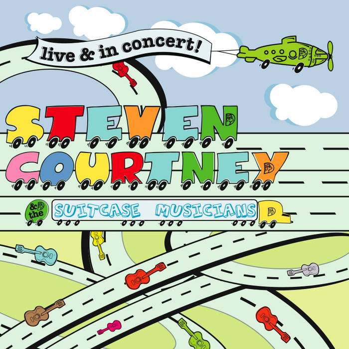Steven Courtney + the Suitcase Musicians- LIVE & in Concert! cover art