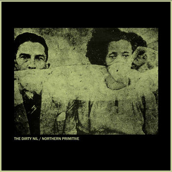 "The Dirty Nil/Northern Primitive Split 7"" cover art"