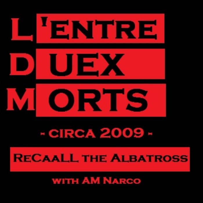 ReCaaLL The Albatross - L'Entre Duex Morts cover art