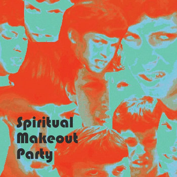 Spiritual Makeout Party cover art