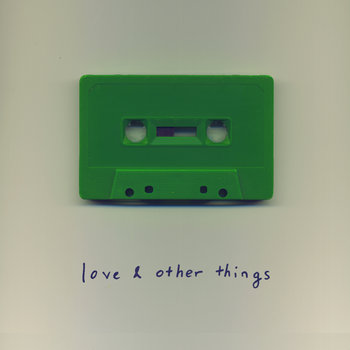 love & other things cover art