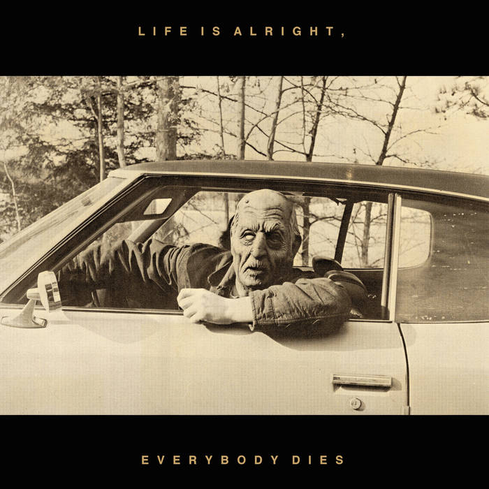 Life Is Alright, Everybody Dies cover art