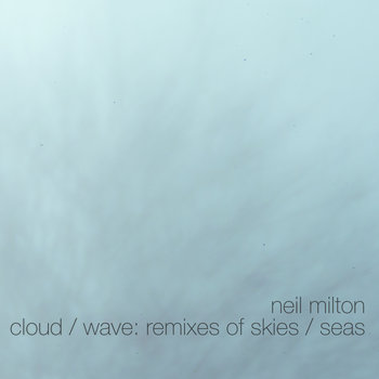 Cloud / Wave: Remixes of Skies / Seas cover art