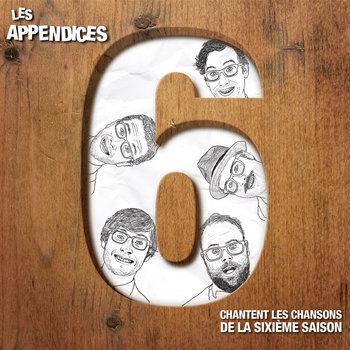 Les Appendices chantent les chansons de la sixième saison cover art