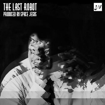 The Last Robot (Prod. by Space Jesus) cover art