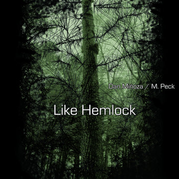 Dan Miñoza & M. Peck - Like Hemlock cover art