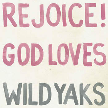 Rejoice! God Loves Wild Yaks cover art
