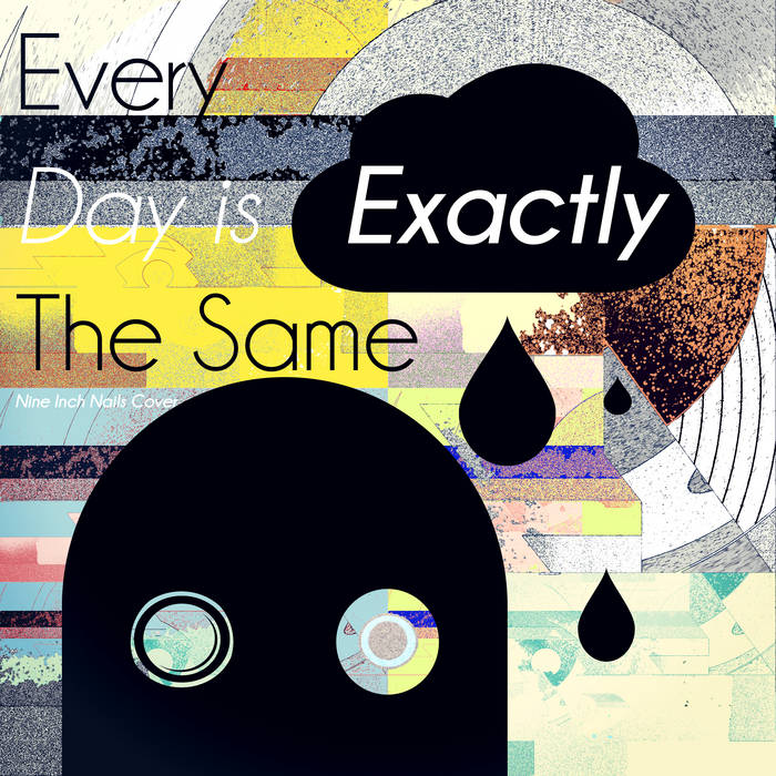 Every Day Is Exactly The Same (Nine Inch Nails Cover) cover art