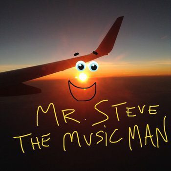 MR. STEVE THE MUSIC MAN cover art