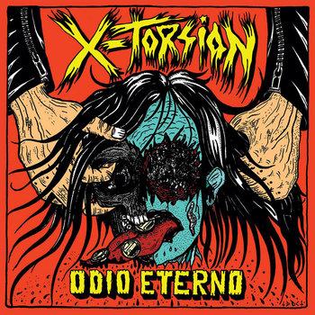 X-torsion - Odio Eterno