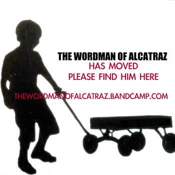 The Wordman Of Alcatraz / HAS MOVED cover art