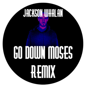 Go Down Moses Remix cover art