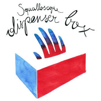 SQUALLOSCOPE - DISPENSER BOX cover art