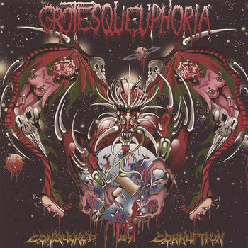 Grotesqueuphoria - Conquered By Corruption (2003)