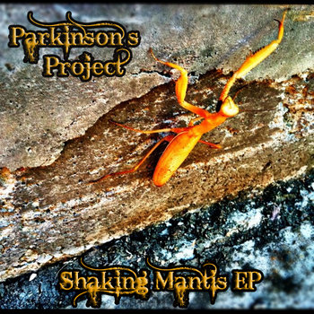 Shaking Mantis EP (Parkinson's Project) cover art