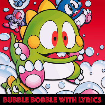 Bubble Bobble With Lyrics cover art