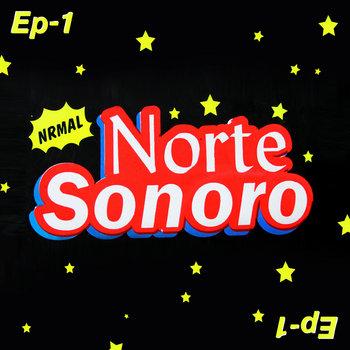 NORTE SONORO EP 1 cover art