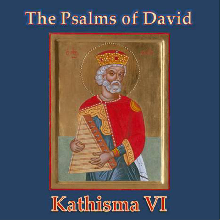 The Psalms of David -- Kathisma VI cover art