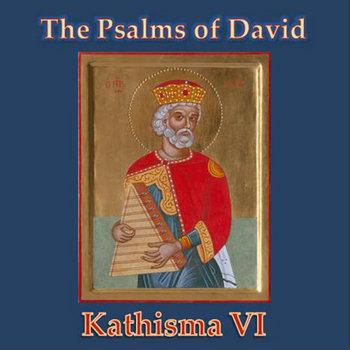 The Psalms of David -- Kathisma VI cover art