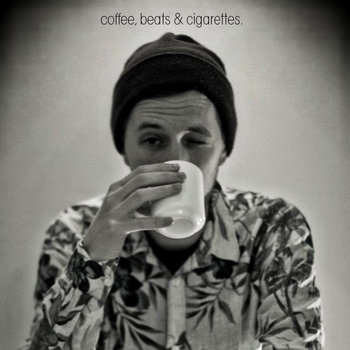 coffee, beats & cigarettes. cover art