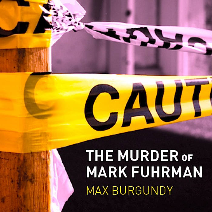 The Murder of Mark Fuhrman cover art