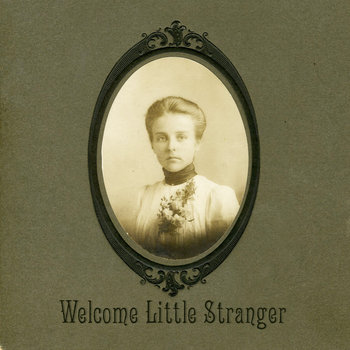 Welcome Little Stranger cover art